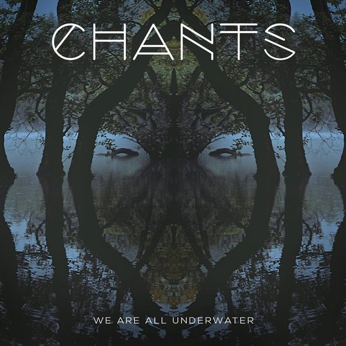 Chants - We Are All Underwater [HH 050]